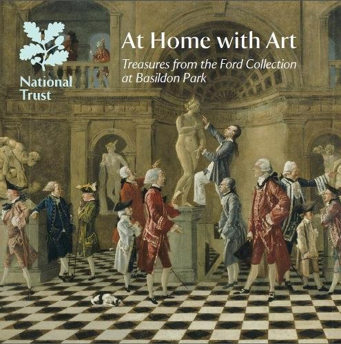 9781843595847: At Home with Art: Treasures from the Ford Collection at Basildon Park, National Trust Guidebook (National Trust Guidebooks)