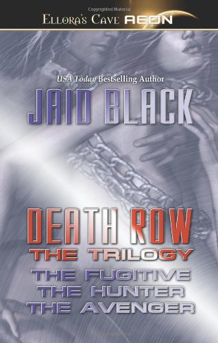 Death Row - The Trilogy (Ellora's Cave Presents) (1843606585) by Jaid Black
