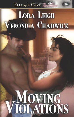 Moving Violations (Law and Disorder) Ellora's Cave Breathless (9781843609506) by Lora Leigh; Veronica Chadwick