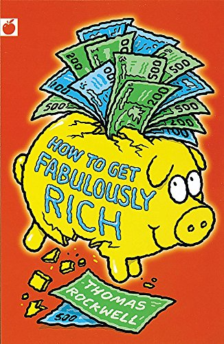 9781843622079: How To Get Fabulously Rich