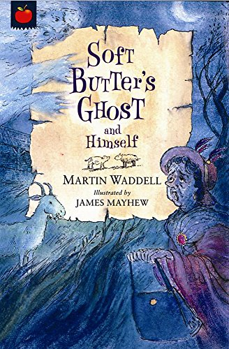 Soft Butter's Ghost and Himself (Tales of Ghostly Ghouls and Haunting Horrors): Waddell, ...