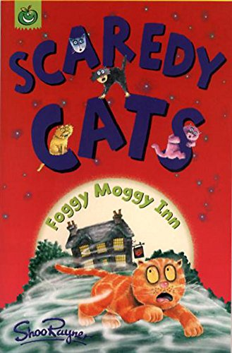 Foggy Moggy Inn (Scaredy Cats) (1843624419) by Shoo Rayner