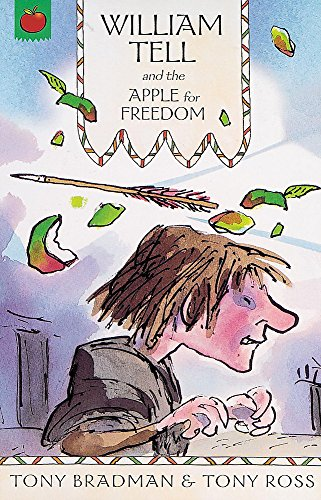 9781843624769: William Tell and the Apple for Freedom (The Greatest Adventures in the World)