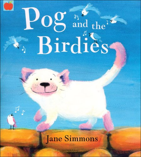 Pog and the Birdies (1843624958) by Simmons, Jane