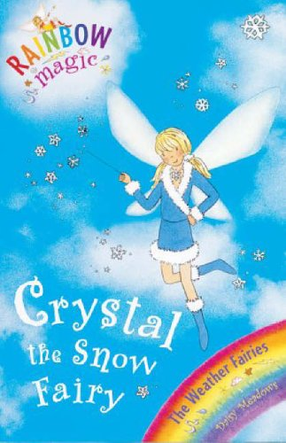 9781843626336: Crystal The Snow Fairy: The Weather Fairies Book 1 (Rainbow Magic)