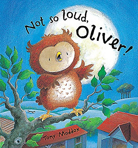 9781843626879: Not So Loud, Oliver!