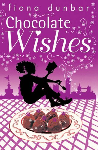 The Lulu Baker Trilogy: Chocolate Wishes: Book 3: Fiona Dunbar
