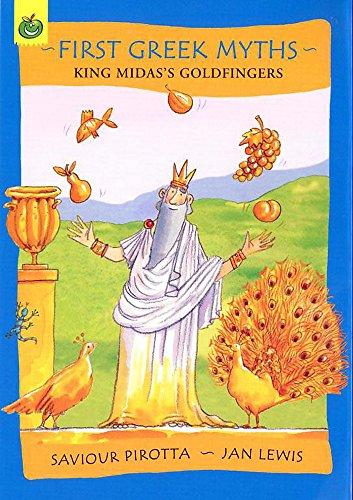 9781843627821: King Midas's Goldfingers (First Greek Myths)