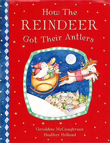 9781843628460: How the Reindeer Got Their Antlers
