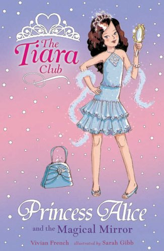 9781843628613: The Tiara Club: Princess Alice And The Magical Mirror