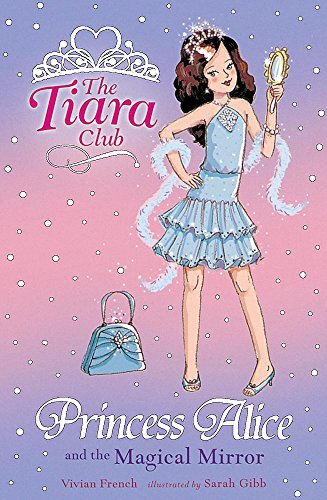 9781843628613: Princess Alice and the Magical Mirror (The Tiara Club)
