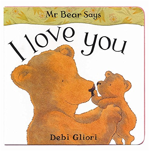 I Love You (Mr Bear) (184362933X) by Debi Gliori
