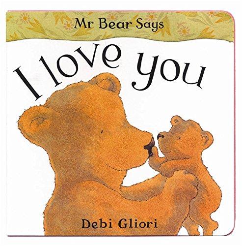 Mr Bear: I Love You: Gliori, Debi
