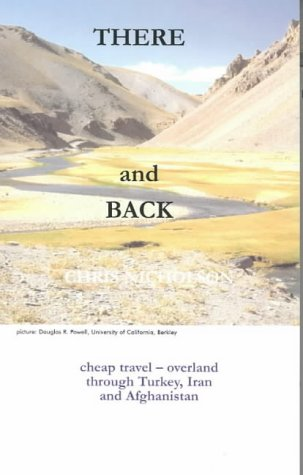 9781843630005: There and Back: Cheap Travel - Overland Through Turkey, Iran and Afghanistan