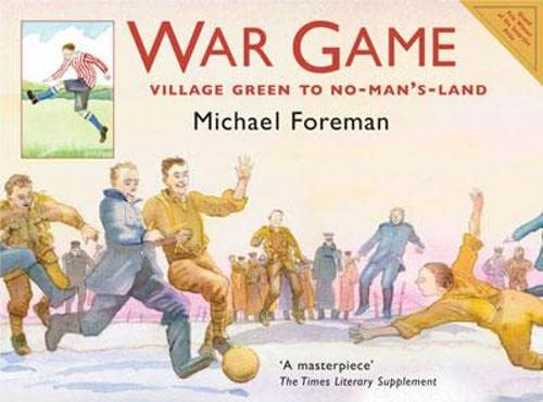 9781843650898: War Game: Village Green to No-Man's-Land - the story of the First World War Christmas Day truce of 1914