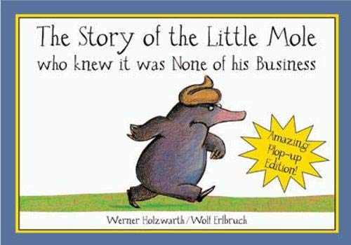 9781843650959: The Story of the Little Mole Who Knew It Was None of His Business: Plop-up Edition!