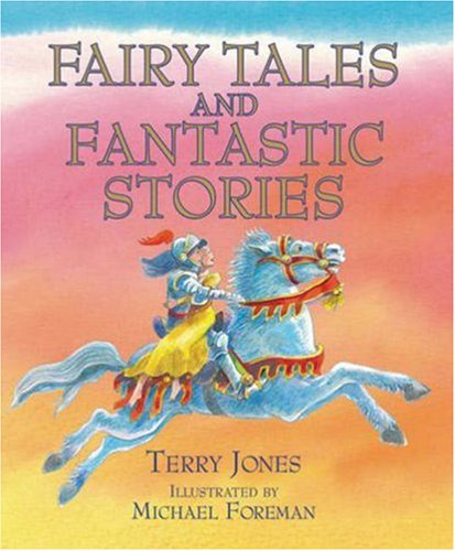 Fairy Tales and Fantastic Stories: Jones, Terry