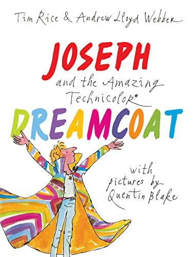 Joseph and the Amazing Technicolor Dreamcoat: Rice, Tim, Webber,