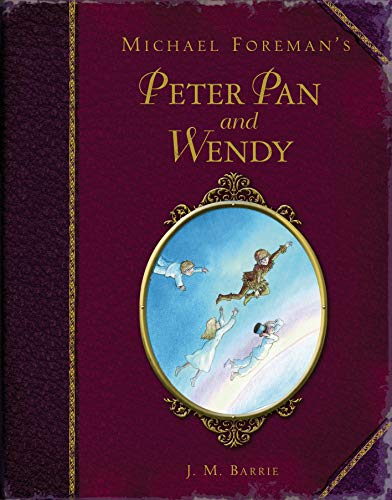 9781843651369: Michael Foreman's Peter Pan and Wendy (Childrens Classics)