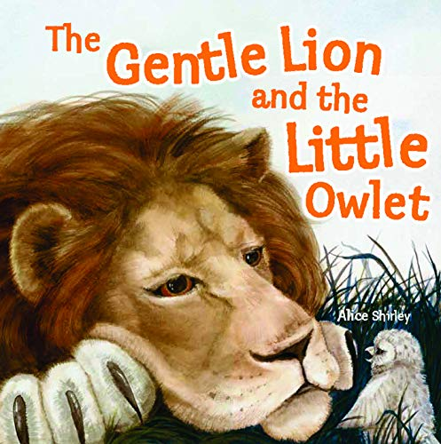 The Gentle Lion and the Little Owlet: Shirley, Alice