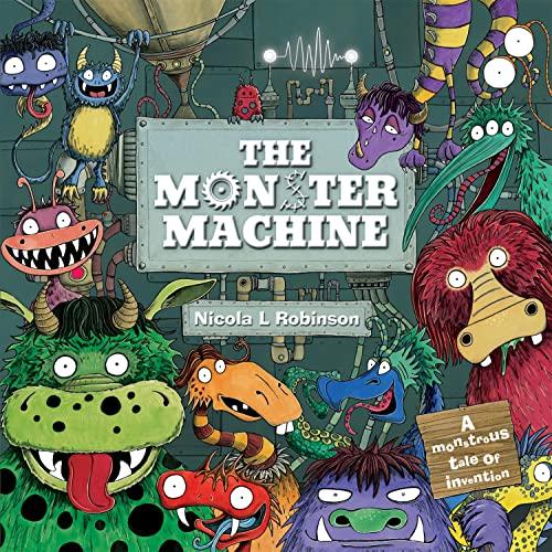 The Monster Machine: Nicola L Robinson
