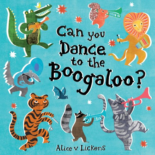 Can You Dance to the Boogaloo?: Lickens, Alice V.