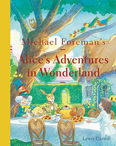 9781843653080: Michael Foreman's Alice's Adventures in Wonderland (2015 edition)