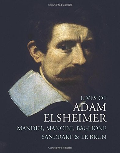 9781843680130: Lives of Adam Elsheimer (Lives of the Artists series)