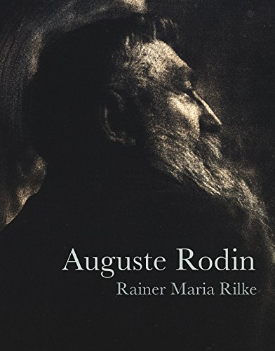 Auguste Rodin (Lives of the Artists Series): Rainer Maria Rilke,
