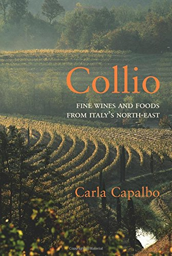 9781843680543: Collio: Fine Wines and Foods from Italy's North-East