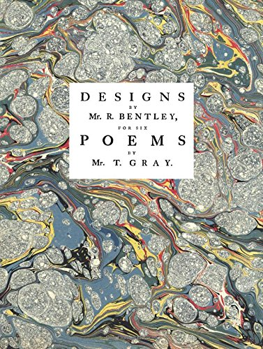 9781843680581: Designs by Mr. Bentley, for Six Poems by Mr. T. Gray
