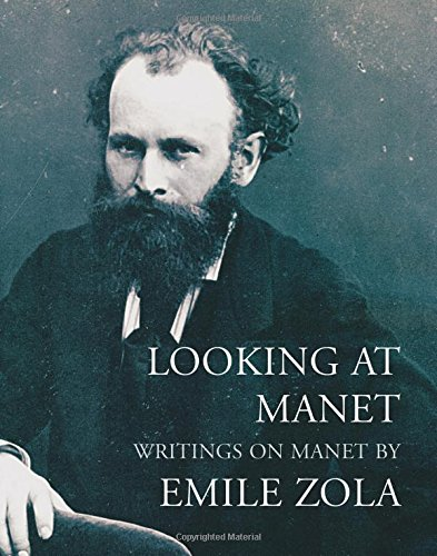 9781843680901: Looking at Manet: Writings on Manet by Emile Zola