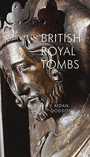 9781843681182: British Royal Tombs