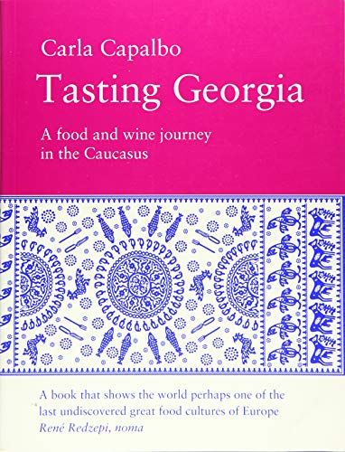 9781843681953: Tasting Georgia: A Food and Wine Journey in The Caucasus