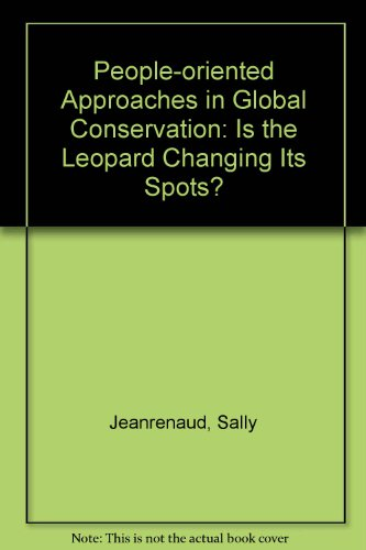People-Oriented Approaches in Global Conservation : Is the Leopard Changing Its Spots? (...