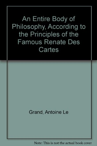 9781843710523: An Entire Body of Philosophy, according to the principles of the famous Renate Des Cartes