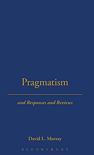Pragmatism (Thoemmes Press - Thoemmes Library of American Thought): David L. Murray