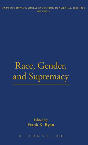 Race, Gender, and Supremacy (The Thoemmes Library: Ryan, Frank X.