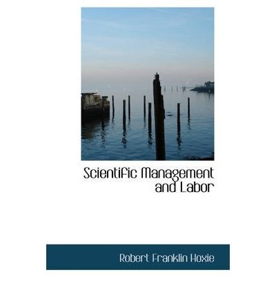 9781843716259: Scientific Management and Labor (The Thoemmes Library of Business & Management)
