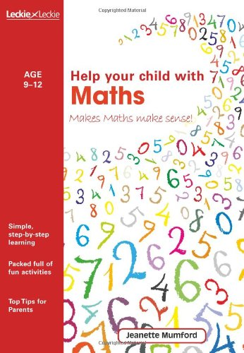 Help Your Child with Maths: Makes Maths Make Sense!: Mumford, Jeanette