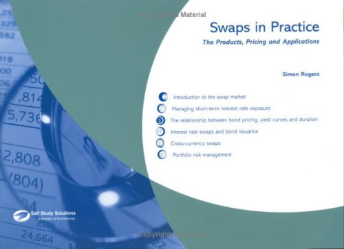 9781843741299: Swaps in Practice: The Products, Pricing and Applications