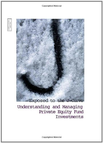 9781843741497: Exposed to the J-Curve: Understanding and Managing Private Equity Fund Investments