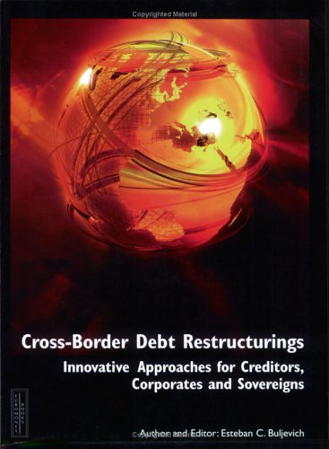 9781843741947: Cross Border Debt Restructuring: Innovative Approaches for Creditors, Corporate and Sovereigns