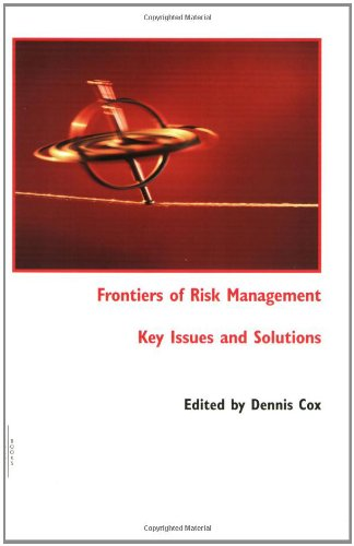 9781843742722: Frontiers of Risk Management: Key Issues and Solutions