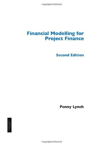 Financial Modelling for Project Finance: Lynch, Penny