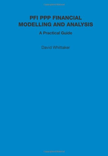 9781843747543: PFI PPP Financial Modelling and Analysis - A Practical Guide