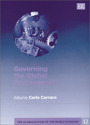 9781843760146: Governing the Global Environment (The Globalization of the World Economy, 12)