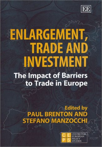 Enlargement, Trade, and Investment: The Impact of Barriers to Trade in Europe