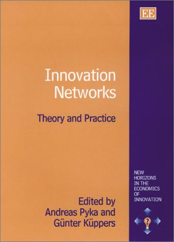 9781843760405: Innovation Networks: Theory and Practice (New Horizons in the Economics of Innovation Series)
