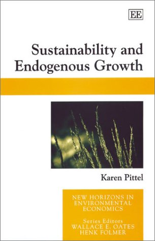 9781843760474: Sustainability and Endogenous Growth (New Horizons in Environmental Economics)
